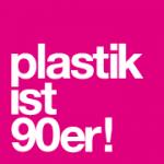 Plastik ist 90er